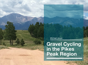 Gravel Cycling in the Pikes Peak Region